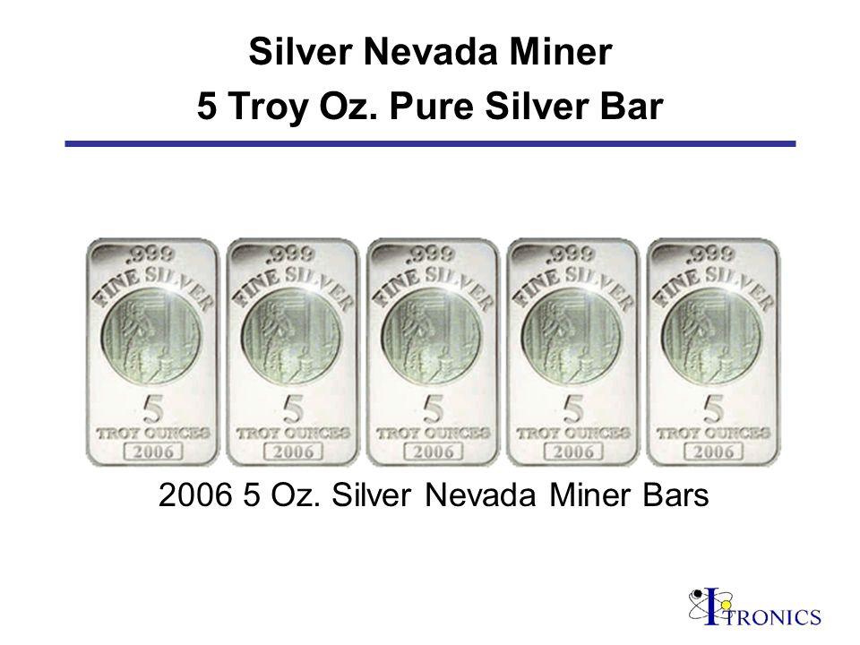 Silver Nevada Miner 5 Troy Oz. Pure Silver Bar 2006 5 Oz. Silver Nevada Miner Bars