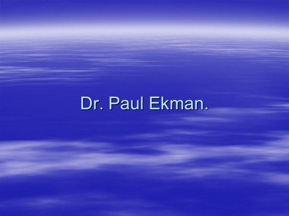 Dr. Paul Ekman.