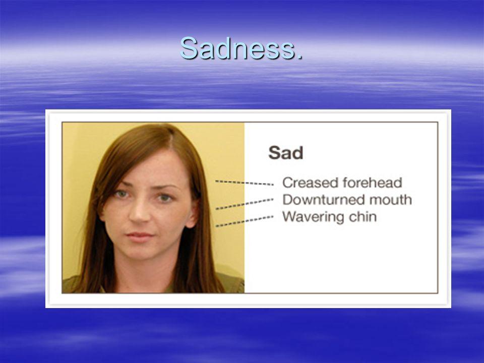 Sadness.