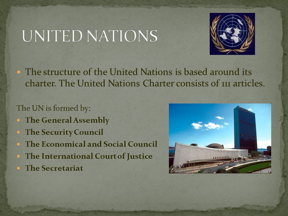 The structure of the United Nations is based around its charter.