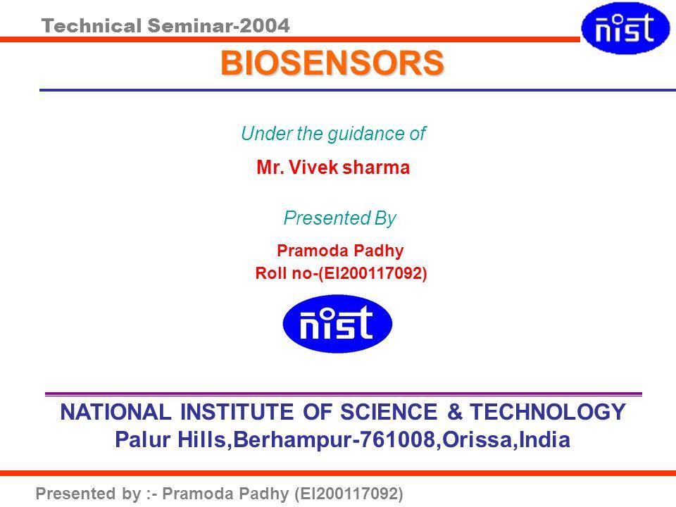 Technical Seminar-2004 Presented by :- Pramoda Padhy (EI200117092) Under the guidance of Mr. Vivek sharma Presented By Pramoda Padhy Roll no-(EI200117