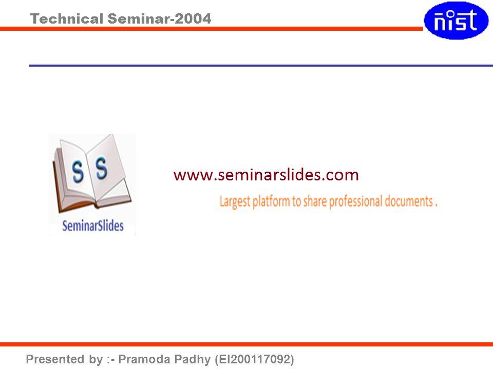Technical Seminar-2004 Presented by :- Pramoda Padhy (EI200117092)
