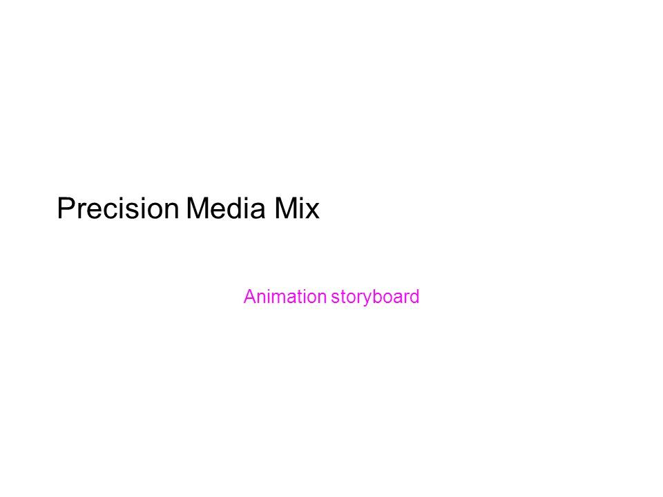 Precision Media Mix Animation storyboard