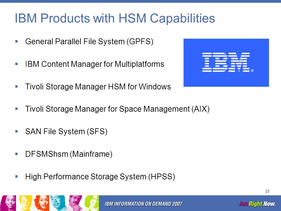 22 Hierarchical Storage Management HSM Concepts (cont.) Enterprise class storage is not required for all data Policies can be set to establish the pro