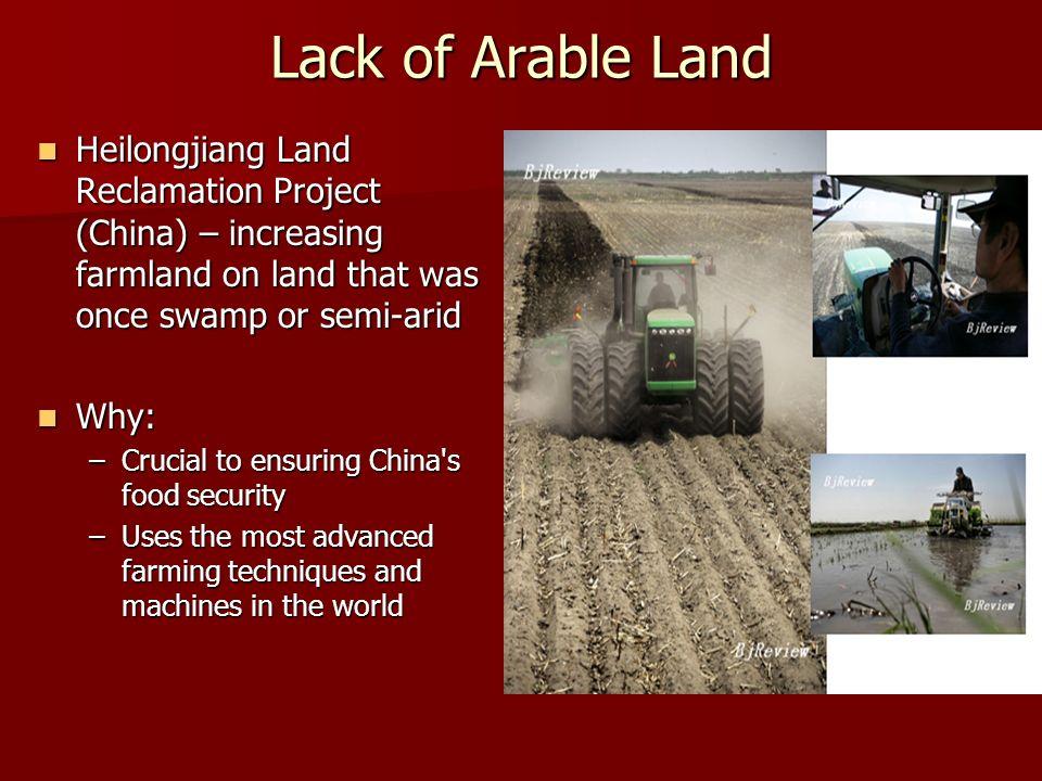 Lack of Arable Land Heilongjiang Land Reclamation Project (China) – increasing farmland on land that was once swamp or semi-arid Heilongjiang Land Rec