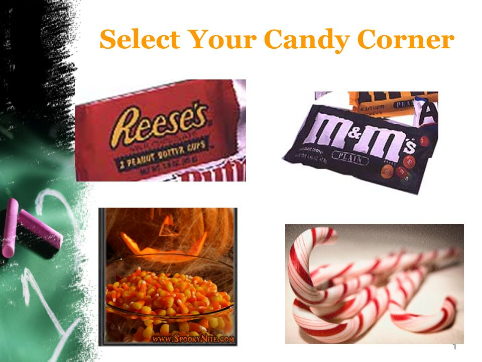 1 Select Your Candy Corner