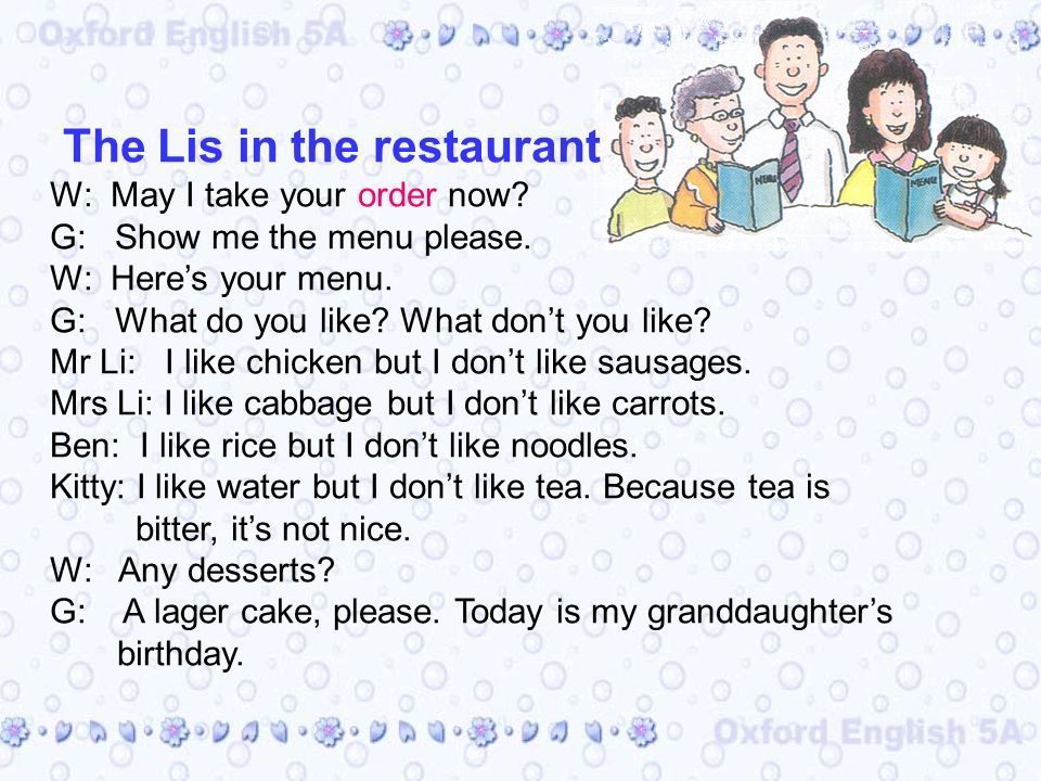 The Lis in the restaurant W: May I take your order now.