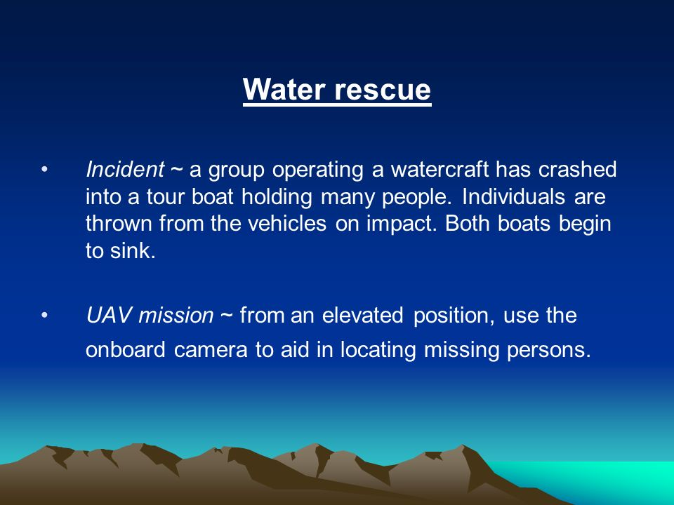 Water rescue Incident ~ a group operating a watercraft has crashed into a tour boat holding many people. Individuals are thrown from the vehicles on i
