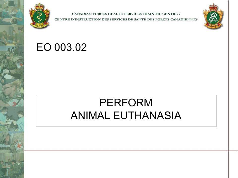 PERFORM ANIMAL EUTHANASIA EO 003.02