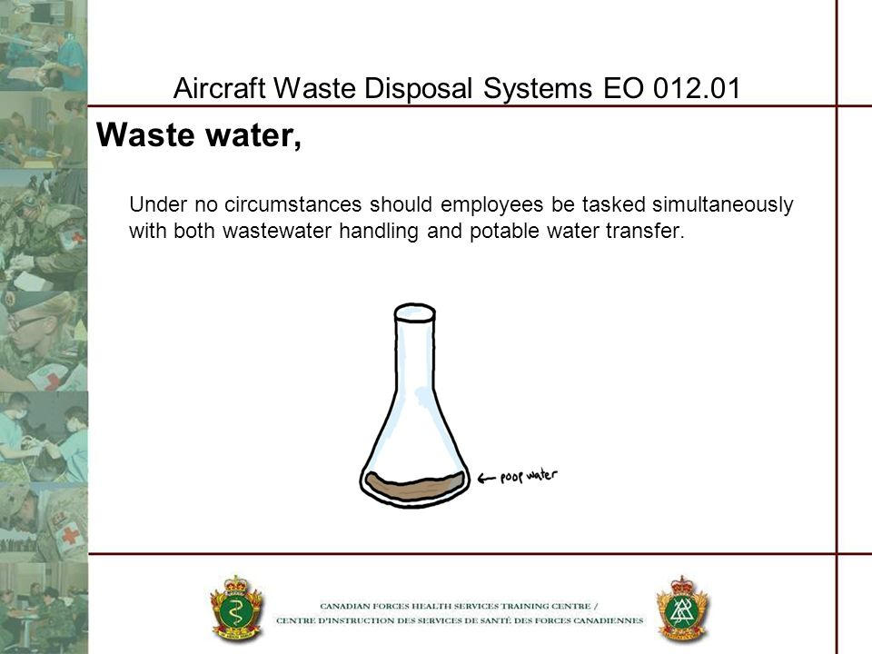 Aircraft Waste Disposal Systems EO 012.01 Waste water, Under no circumstances should employees be tasked simultaneously with both wastewater handling