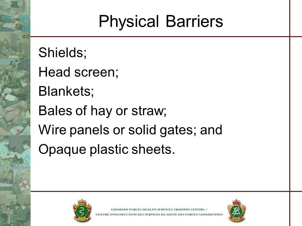 Physical Barriers Shields; Head screen; Blankets; Bales of hay or straw; Wire panels or solid gates; and Opaque plastic sheets.