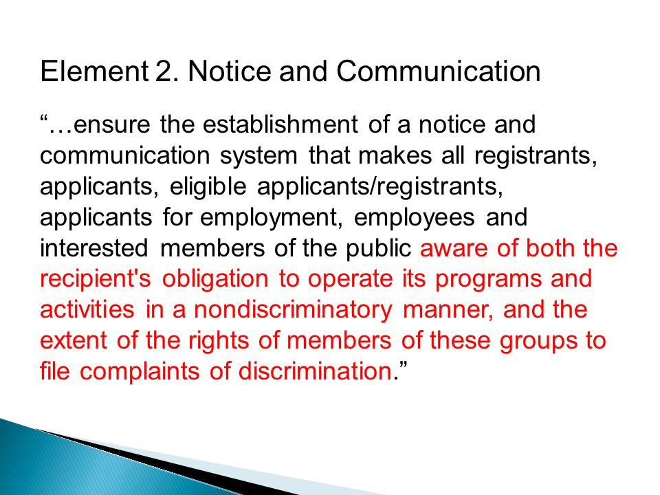 Element 2. Notice and Communication …ensure the establishment of a notice and communication system that makes all registrants, applicants, eligible ap