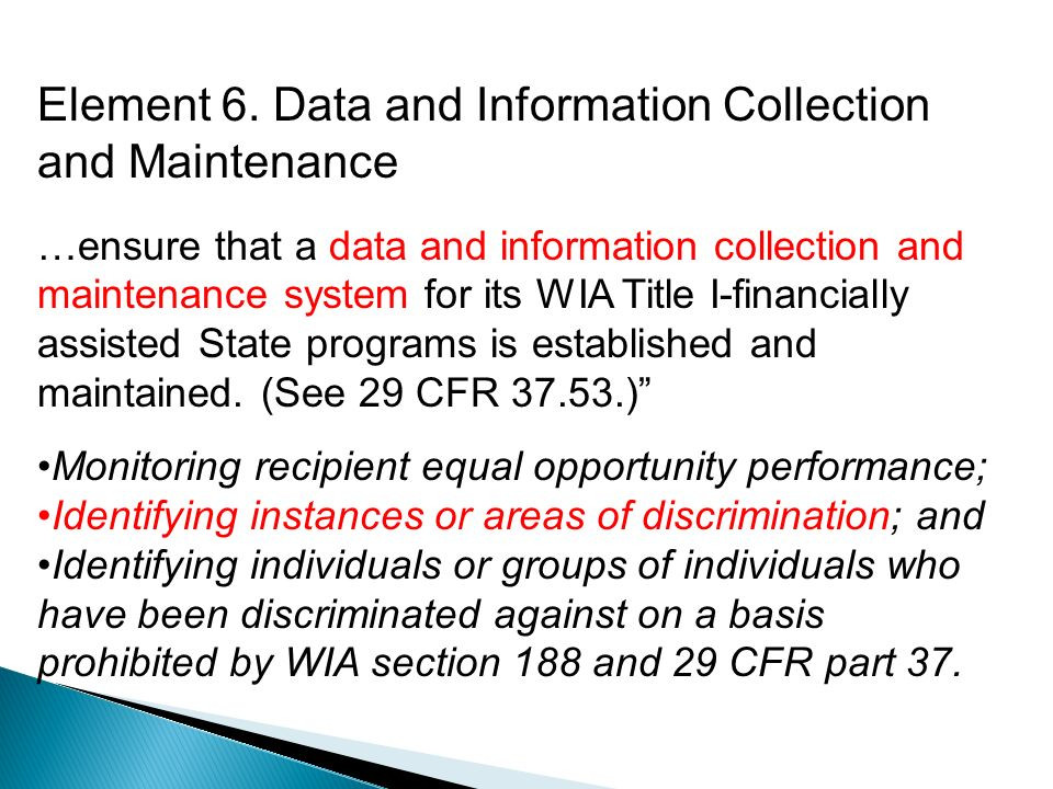 Element 6. Data and Information Collection and Maintenance …ensure that a data and information collection and maintenance system for its WIA Title I-f