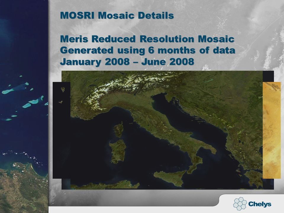 MOSRI Mosaic Details Meris Reduced Resolution Mosaic Generated using 6 months of data January 2008 – June 2008 Meris Reduced Resolution Mosaic Generat