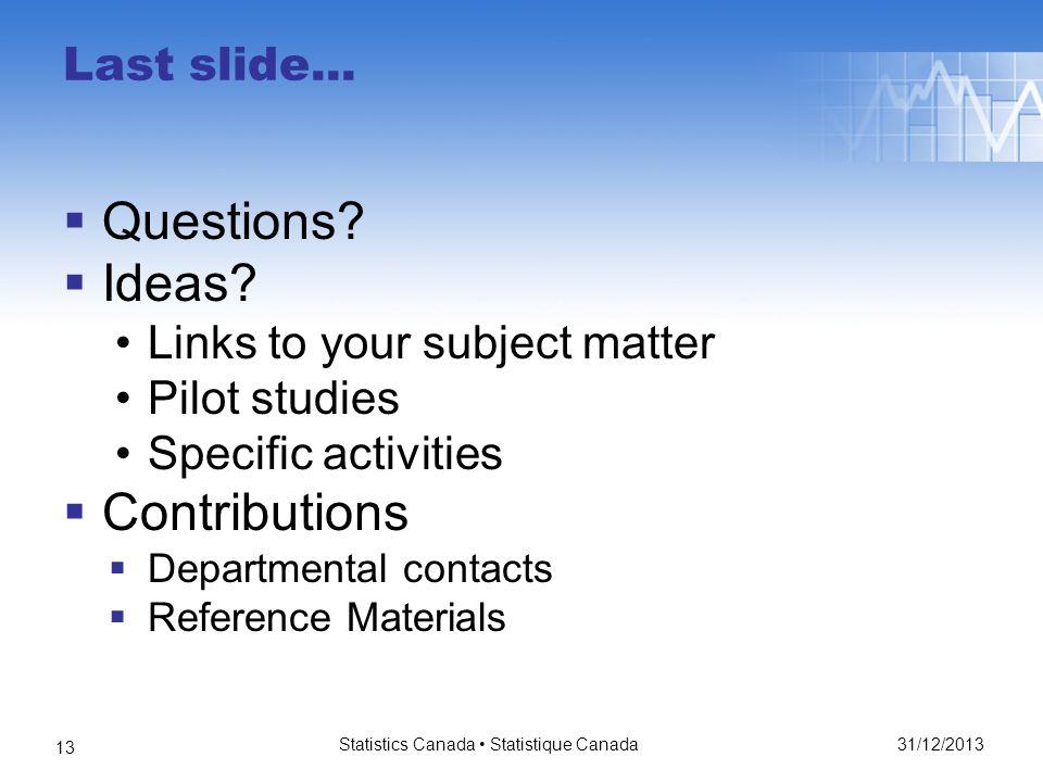 Last slide... Questions. Ideas.