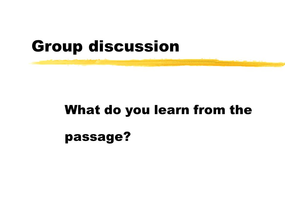 Group discussion What do you learn from the passage?