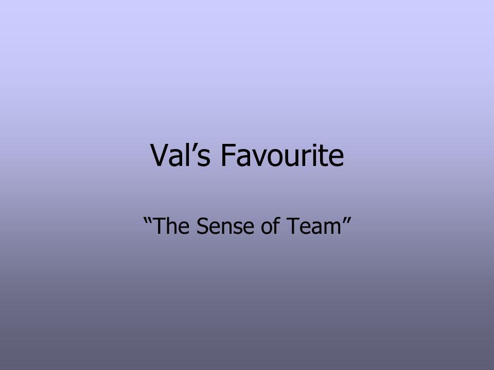 Vals Favourite The Sense of Team