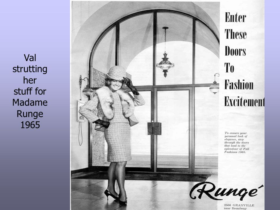Val strutting her stuff for Madame Runge 1965