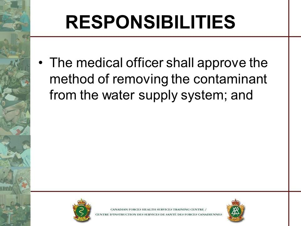 The medical officer shall approve the method of removing the contaminant from the water supply system; and RESPONSIBILITIES