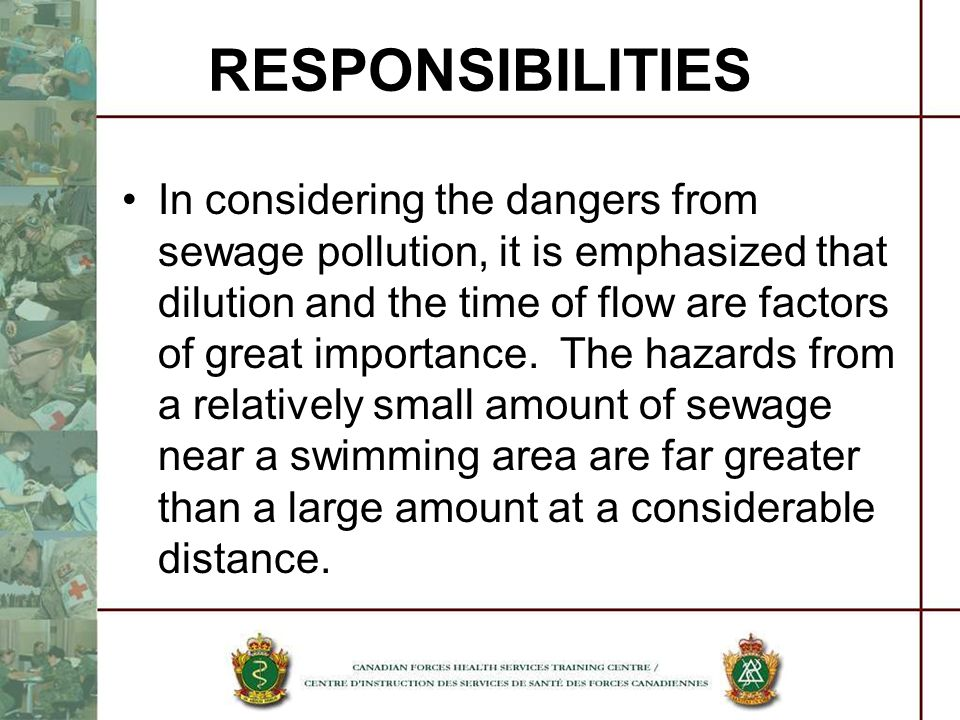 In considering the dangers from sewage pollution, it is emphasized that dilution and the time of flow are factors of great importance. The hazards fro
