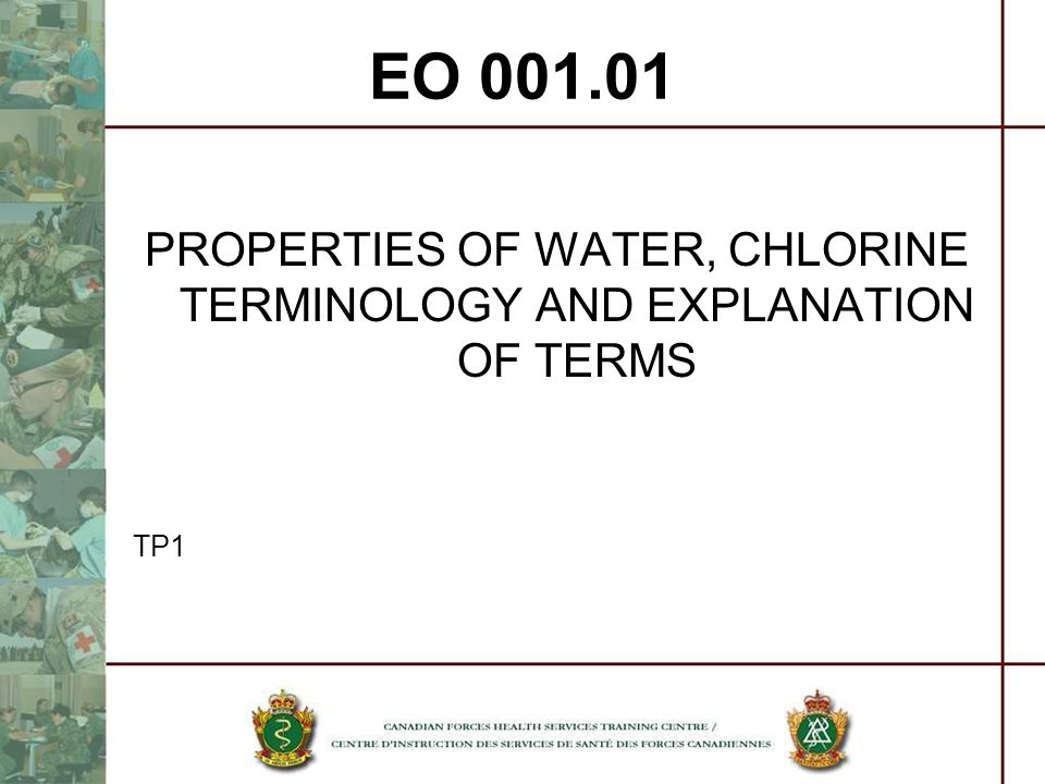 EO 001.01 PROPERTIES OF WATER, CHLORINE TERMINOLOGY AND EXPLANATION OF TERMS TP1
