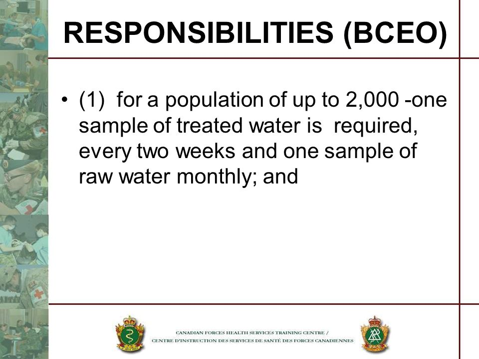 RESPONSIBILITIES (BCEO) (1) for a population of up to 2,000 -one sample of treated water is required, every two weeks and one sample of raw water mont