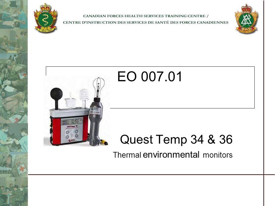 EO 007.01 Quest Temp 34 & 36 Thermal environmental monitors