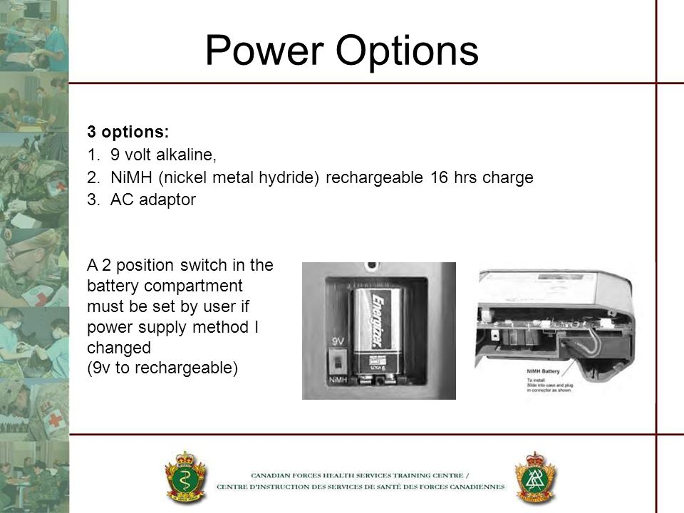 Power Options 3 options: 1.9 volt alkaline, 2.
