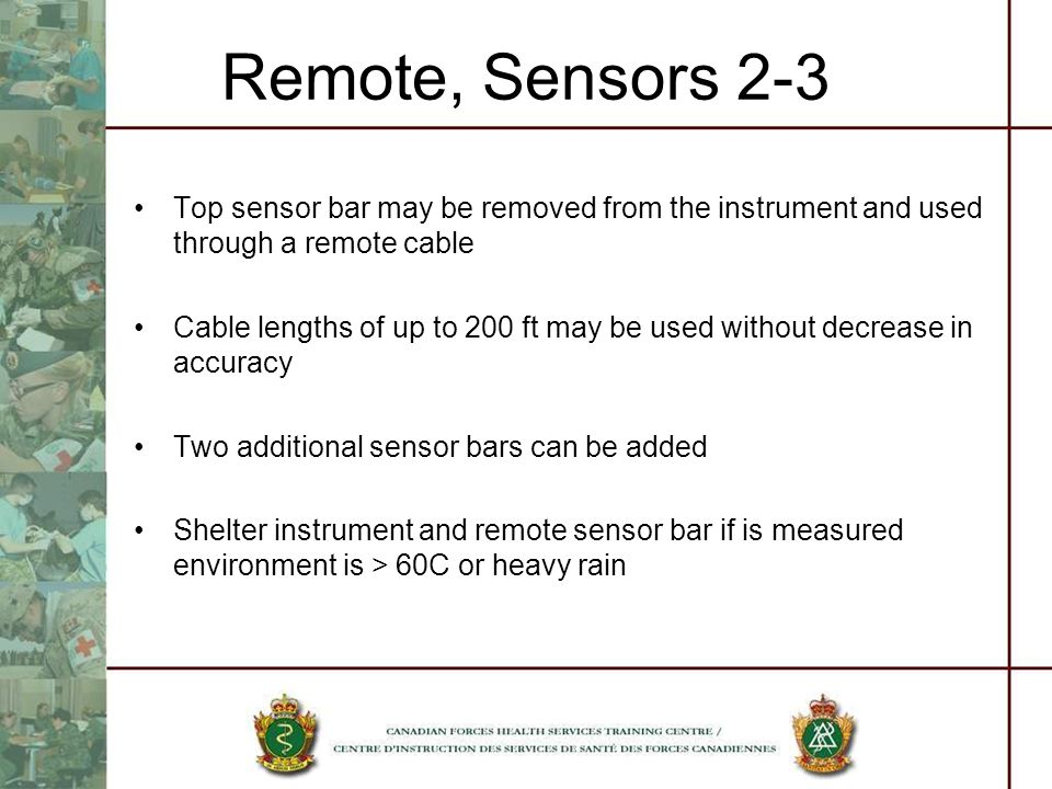 Remote, Sensors 2-3 Top sensor bar may be removed from the instrument and used through a remote cable Cable lengths of up to 200 ft may be used withou