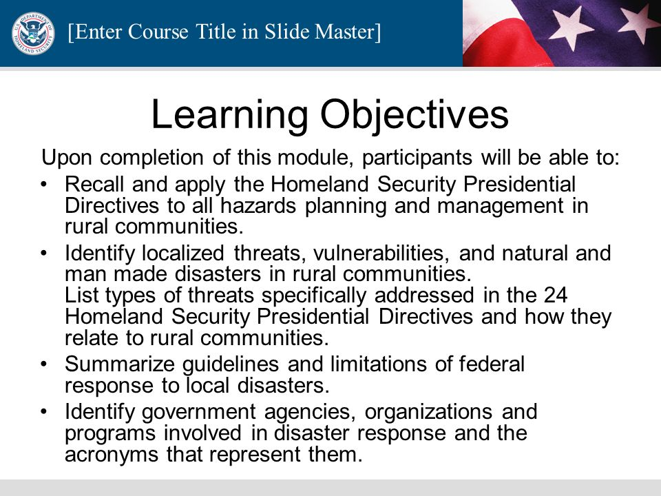 [Enter Course Title in Slide Master] Homeland Security Presidential Directives Rural Domestic Preparedness Consortium
