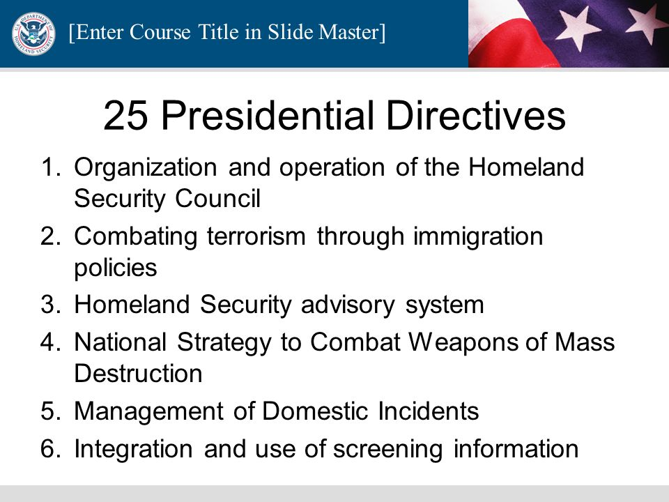 [Enter Course Title in Slide Master] Background of National Security Presidential Directives First dated February 13, 2001 Approved for public release