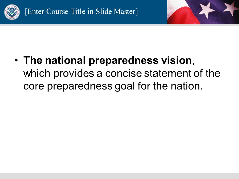 [Enter Course Title in Slide Master] There are four critical elements to the National Preparedness Guidelines
