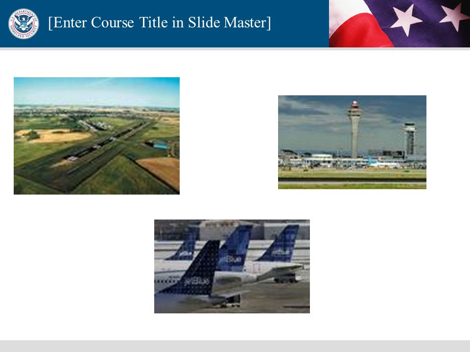 [Enter Course Title in Slide Master] Directive 16-Aviation Strategy National Security Presidential Directive- 47/Homeland Security Presidential Direct