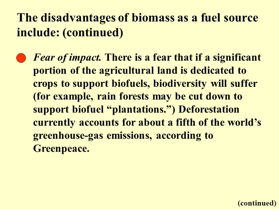 Fear of impact. There is a fear that if a significant portion of the agricultural land is dedicated to crops to support biofuels, biodiversity will su