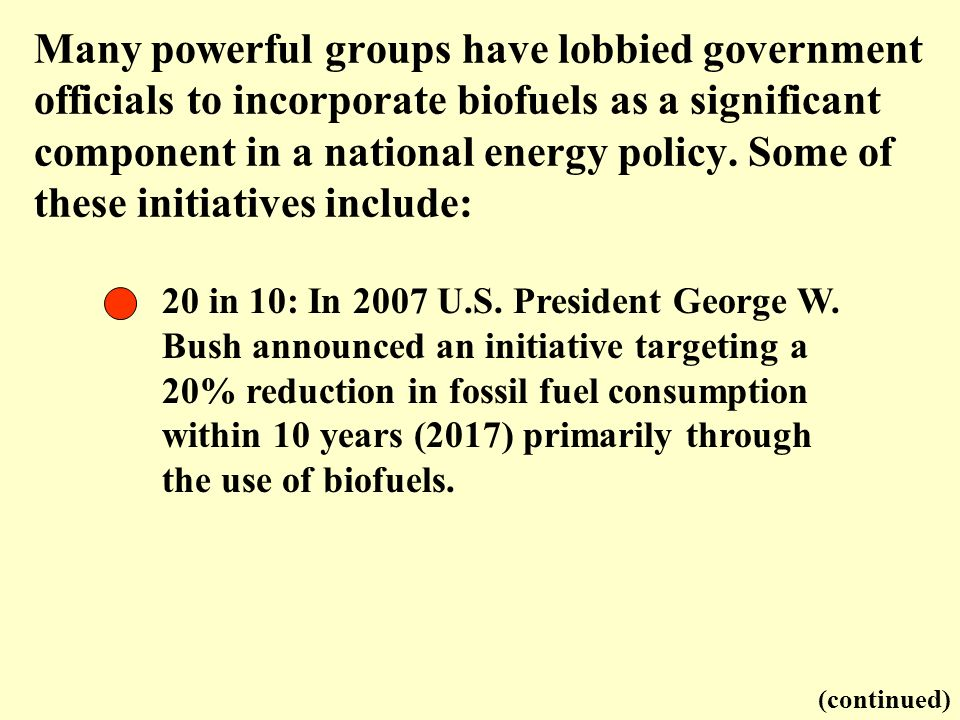 20 in 10: In 2007 U.S. President George W. Bush announced an initiative targeting a 20% reduction in fossil fuel consumption within 10 years (2017) pr