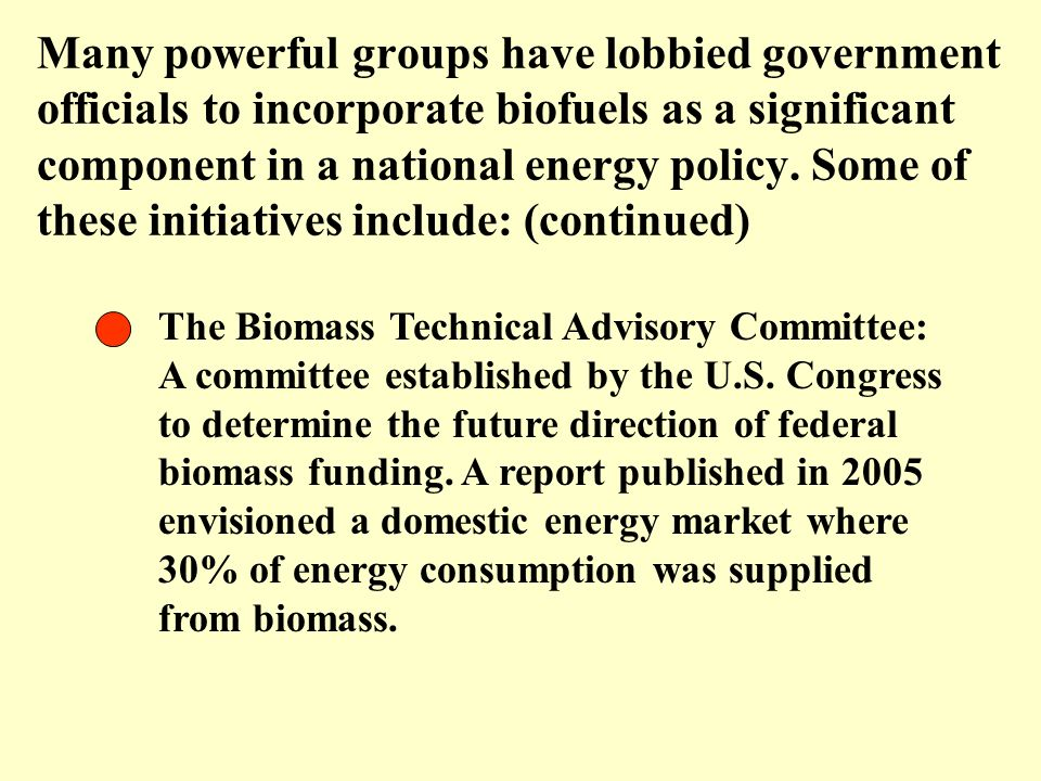 The Biomass Technical Advisory Committee: A committee established by the U.S. Congress to determine the future direction of federal biomass funding. A