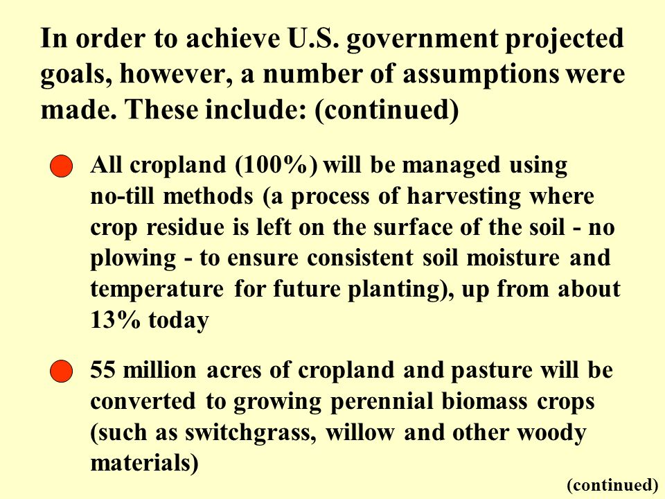 All cropland (100%) will be managed using no-till methods (a process of harvesting where crop residue is left on the surface of the soil - no plowing