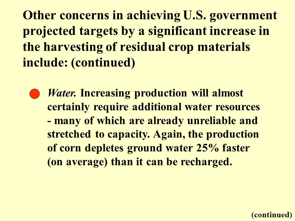 Water. Increasing production will almost certainly require additional water resources - many of which are already unreliable and stretched to capacity