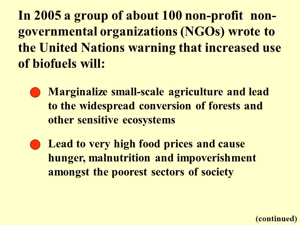 Marginalize small-scale agriculture and lead to the widespread conversion of forests and other sensitive ecosystems In 2005 a group of about 100 non-p