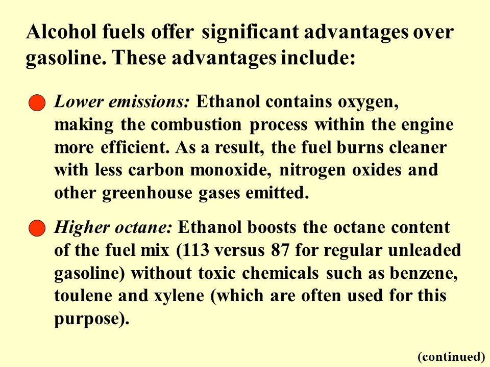 Lower emissions: Ethanol contains oxygen, making the combustion process within the engine more efficient. As a result, the fuel burns cleaner with les