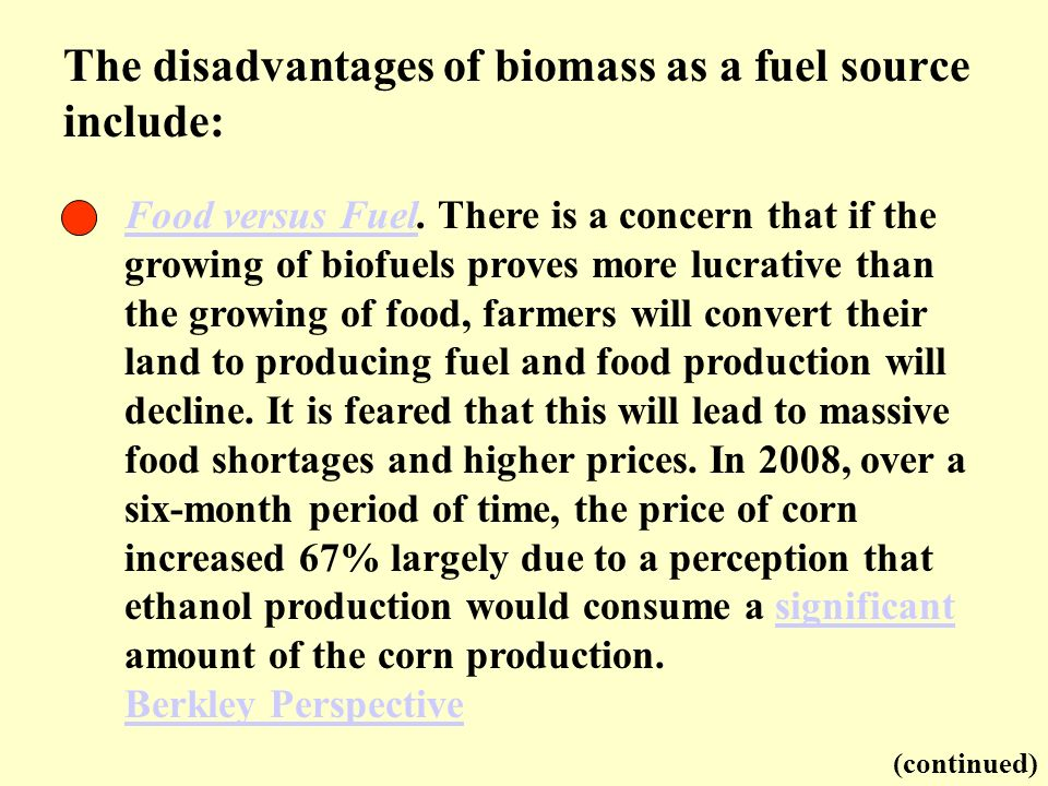 Food versus FuelFood versus Fuel. There is a concern that if the growing of biofuels proves more lucrative than the growing of food, farmers will conv