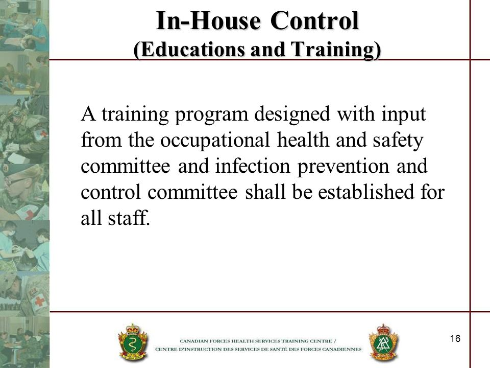 16 In-House Control (Educations and Training) A training program designed with input from the occupational health and safety committee and infection p