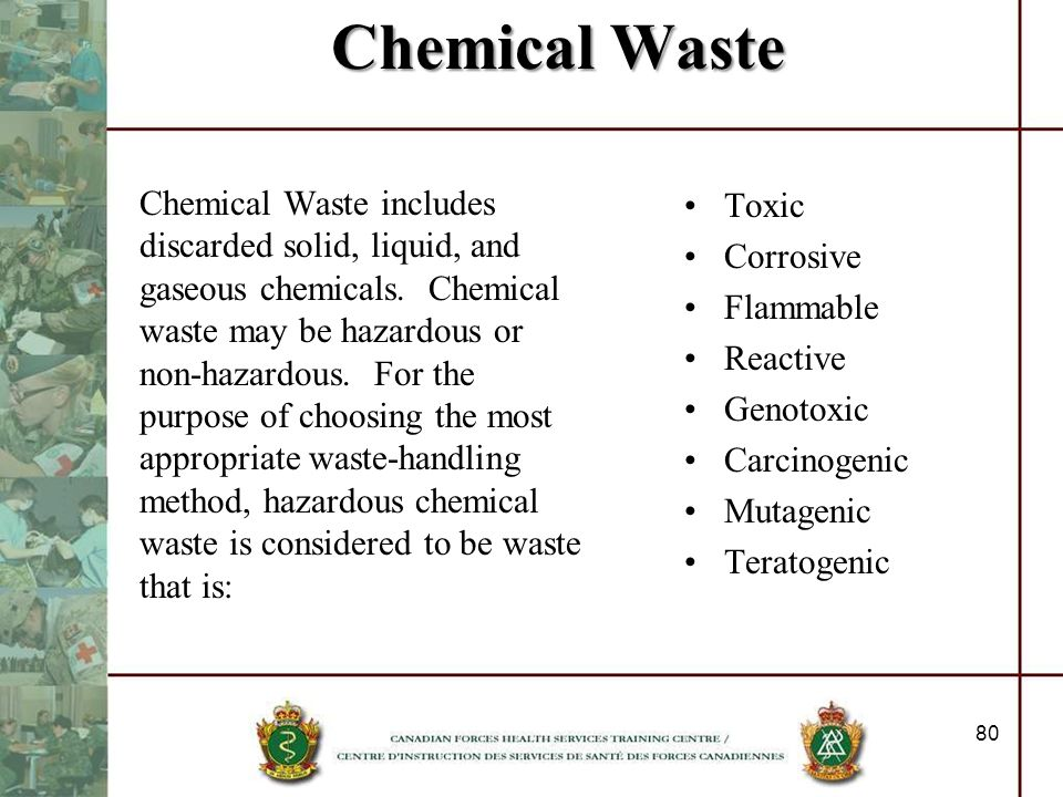 Chemical Waste Chemical Waste includes discarded solid, liquid, and gaseous chemicals. Chemical waste may be hazardous or non-hazardous. For the purpo