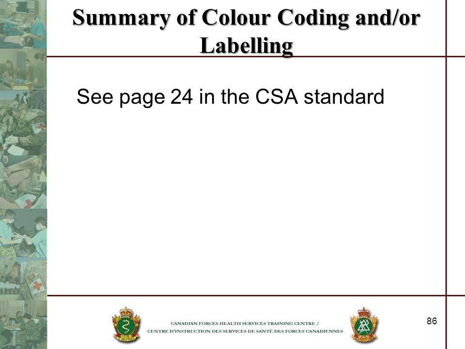 Summary of Colour Coding and/or Labelling See page 24 in the CSA standard 86