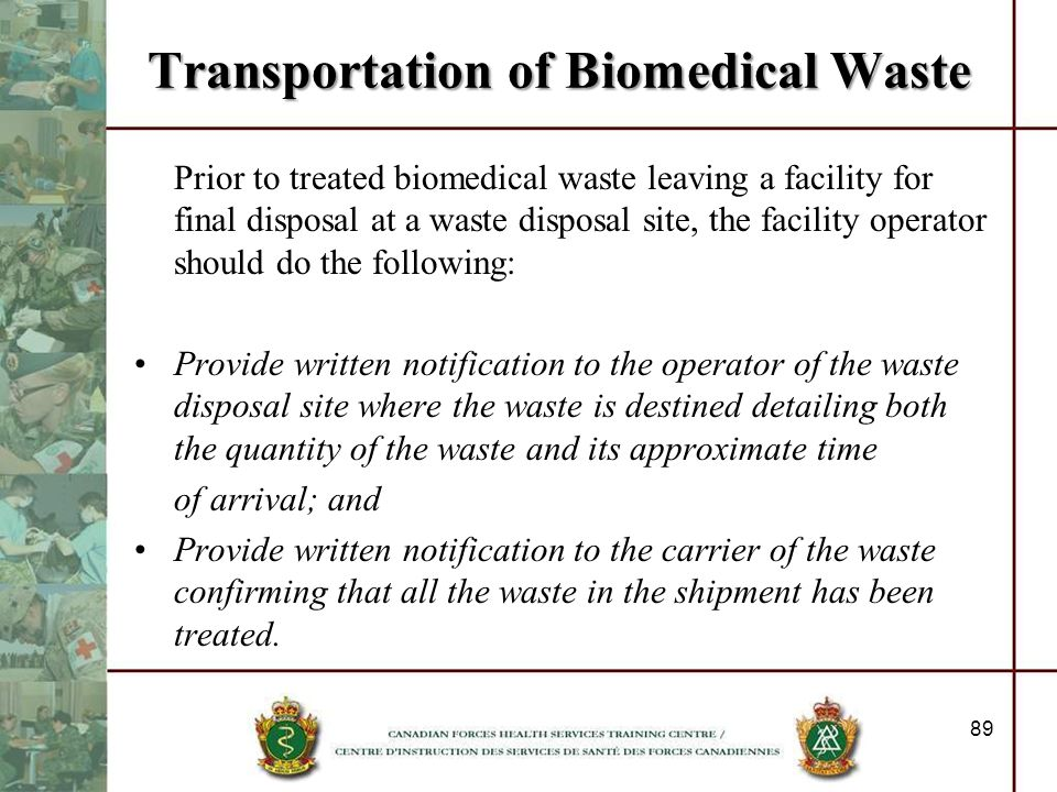 Transportation of Biomedical Waste Prior to treated biomedical waste leaving a facility for final disposal at a waste disposal site, the facility oper