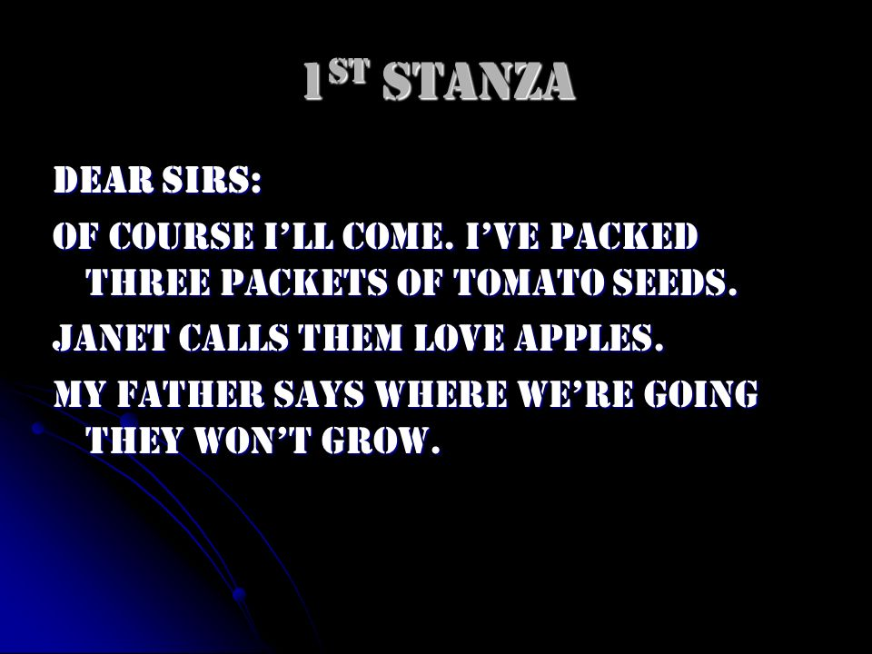 Language Feature A language feature in this stanza is the metaphor Janet calls them love apples.