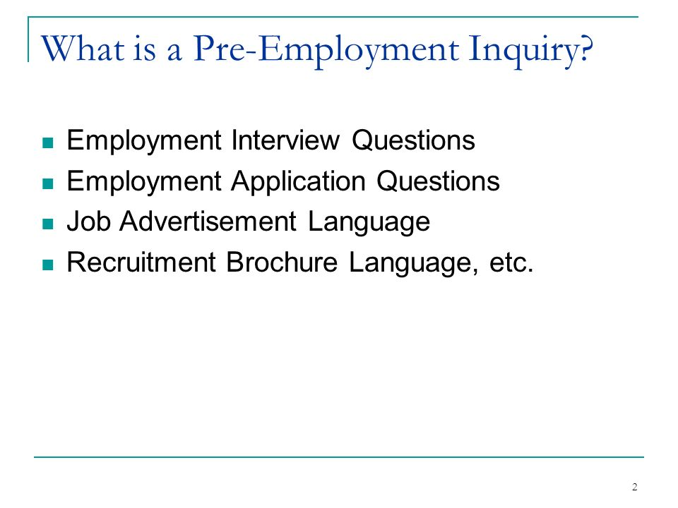 2 What is a Pre-Employment Inquiry? Employment Interview Questions Employment Application Questions Job Advertisement Language Recruitment Brochure La