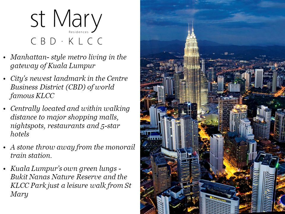 Manhattan- style metro living in the gateway of Kuala Lumpur Citys newest landmark in the Centre Business District (CBD) of world famous KLCC Centrall
