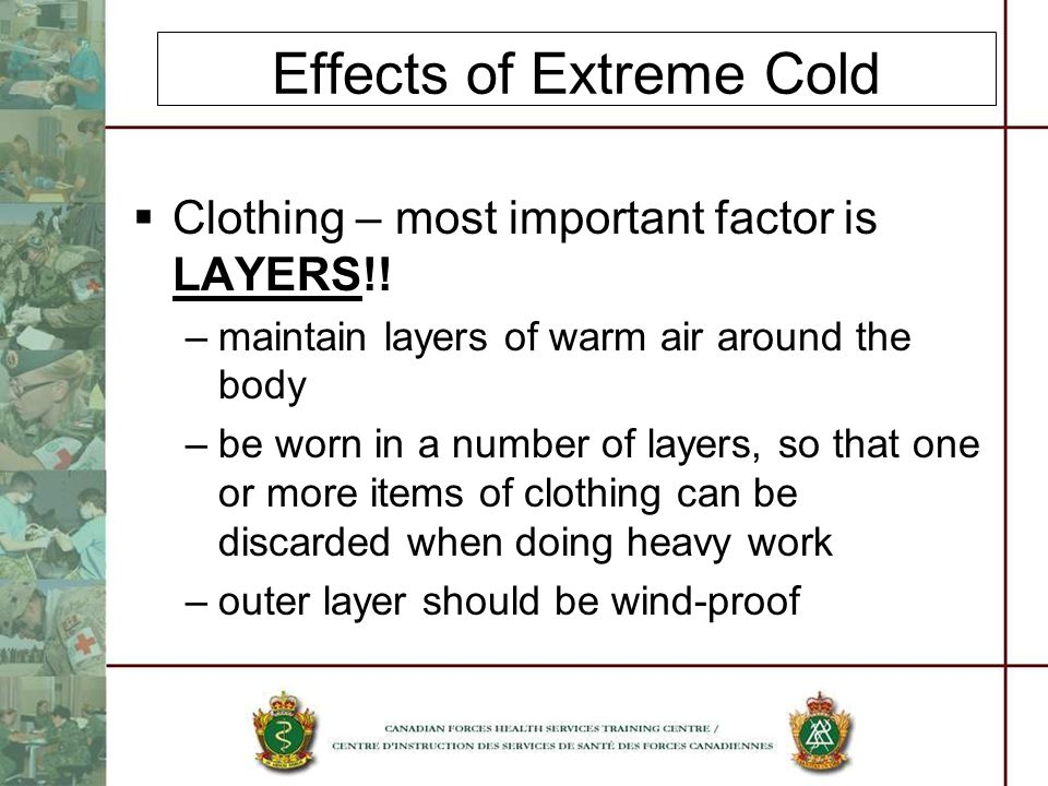 Effects of Extreme Cold Clothing – most important factor is LAYERS!.