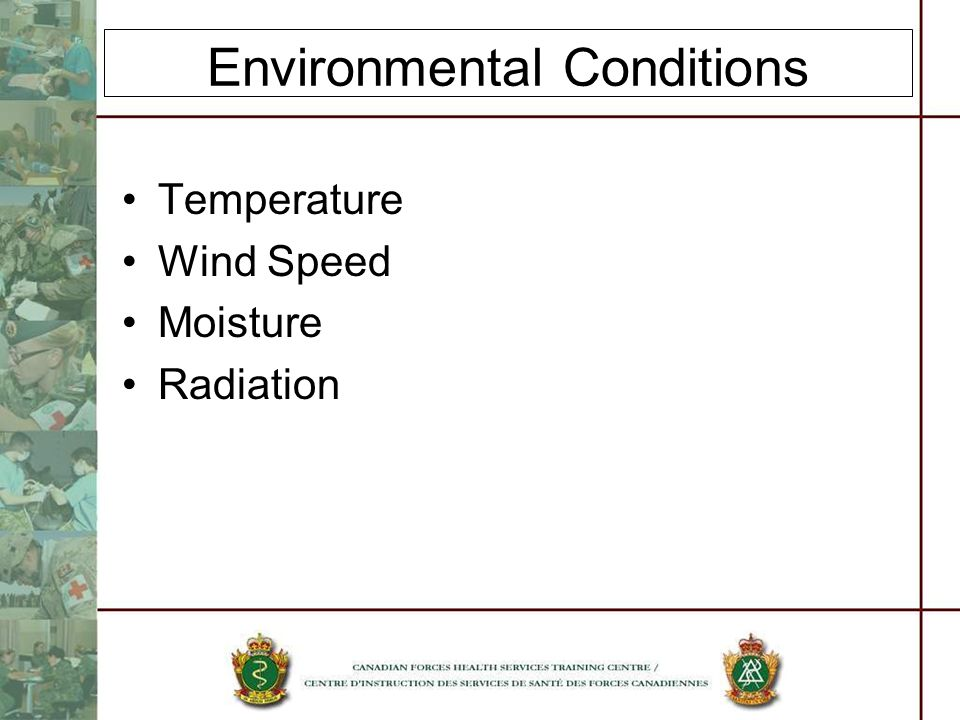 Environmental Conditions Temperature Wind Speed Moisture Radiation